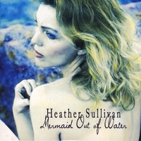 Heather Sullivan | Mermaid Out Of Water
