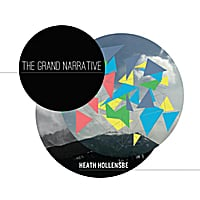 Heath Hollensbe | The Grand Narrative