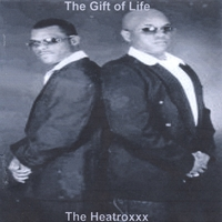 The Heatroxxx | The Gift of Life