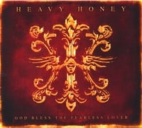 Heavy Honey | God Bless The Fearless Lover