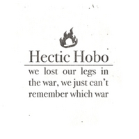 Hectic Hobo | We Lost Our Legs in the War, We Just Can't Remember Which War