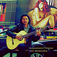 Hector Manuel | Independiente y Original