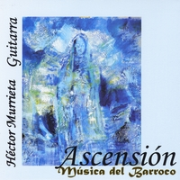 Hector Murrieta | Ascension: Music of the Baroque (Js Bach & A. Falckenhagen)