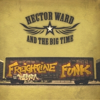 Hector Ward & The Big Time | Freightline Funk