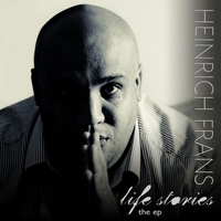 Heinrich Frans | Life Stories the EP