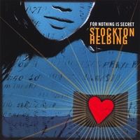 Stockton Helbing | For Nothing Is Secret