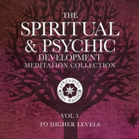 Helen Leathers & Diane Campkin | The Spiritual & Psychic Development Meditation Collection, Vol. 3: To Higher Levels