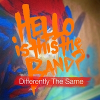 Hello Is This the Band | Differently the Same