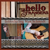 The Hello Strangers | Introducing Max Schmidt