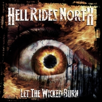Hell Rides North | Let the Wicked Burn