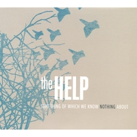 The Help | Something of Which We Know Nothing About