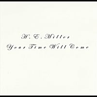 H.E. Miller | Your Time Will Come