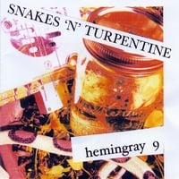 Hemingray 9 | Snakes 'n' Turpentine