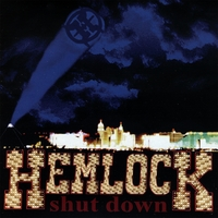 Hemlock | Shut Down