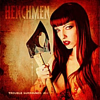 Henchmen | Trouble Surrounds You