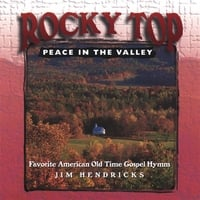 Jim Hendricks | Rocky Top, Peace in the Valley