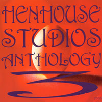 Hen House Studios Anthology 3, 2003 | Hen House Studios Anthology 3, 2003