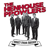 Henhouse Prowlers | Direct from Chicago