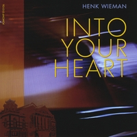 Henk Wieman | Into Your Heart