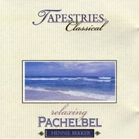 Hennie Bekker | Classical Tapestries - Relaxing Pachelbel