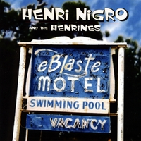 Henri Nigro and the Henrines | eBlaste Motel