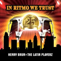 Henry Brun And The Latin Playerz 16