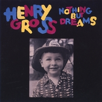 Henry Gross | Nothing But Dreams