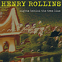 Henry Rollins | Nights Behind the Tree Line
