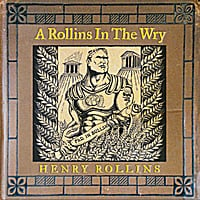 Henry Rollins | A Rollins in the Wry