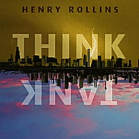 Henry Rollins | Think Tank