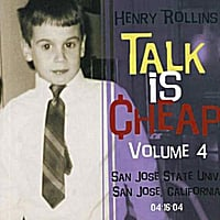 Henry Rollins | Talk Is Cheap, Vol. 4
