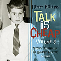 Henry Rollins | Talk Is Cheap, Vol. 3