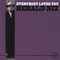 Herald Nix | Everybody Loves You