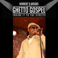 Herbert D. Woods | Ghetto Gospel (Taking It to the Streets)