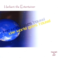 Herbert The Entertainer | The World Goes Round