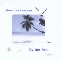 Herbert the Entertainer | By the Sea