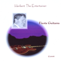 Herbert the Entertainer | Fiesta Guitarra