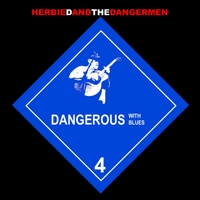 Herbie D and the Dangermen | Dangerous With Blues