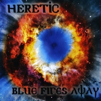 Heretic | Blue Fires Away