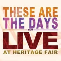 Heritage Choir & Orchestra | These Are the Days
