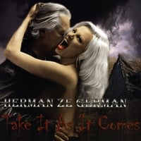 Herman Ze German | Take It As It Comes