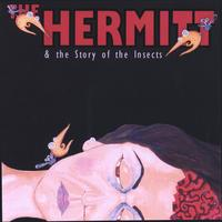 The Hermitt | & The Story of The Insects