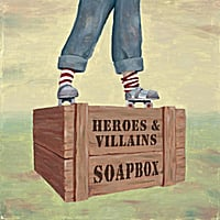 Heroes and Villains | Soapbox