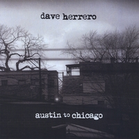 Dave Herrero | Austin to Chicago