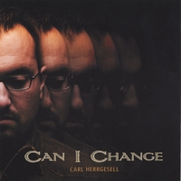 Carl Herrgesell | Can I Change