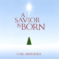 Carl Herrgesell | A Savior Is Born