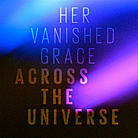 Her Vanished Grace | Across the Universe