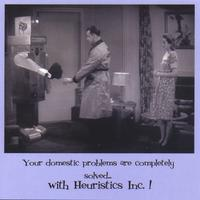 Heuristics Inc. | Your domestic problems are completely solved