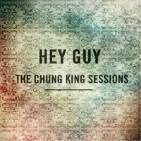 Hey Guy | Time  (The Chung King Sessions)