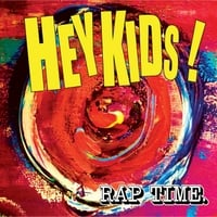 Hey Kids! | Rap Time